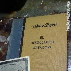 Libros antiguos: EL DESOLLADOR UTTAGORI. EMILIO SALGARI. 1 EDICION 1932. ARALUCE. Lote 174179957