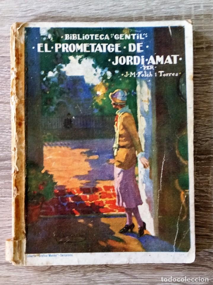 EL PROMETATGE DE JORDI AMAT (Libros Antiguos, Raros y Curiosos - Literatura Infantil y Juvenil - Novela)