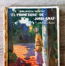 Libros antiguos: EL PROMETATGE DE JORDI AMAT. Lote 174294242