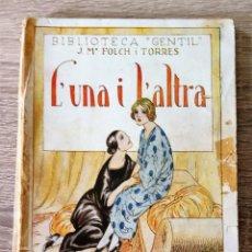 Libros antiguos: L'UNA I L'ALTRA. Lote 174308414