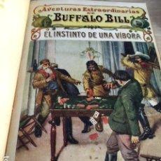Libros antiguos: AVENTURAS EXTRAORDINARIAS BUFFALO BILL. EL INSTINTO DE UNA VIBORA. . Lote 174500822