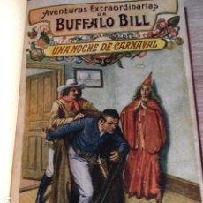 Libros antiguos: AVENTURAS EXTRAORDINARIAS DE BUFFALO BILL. UNA NOCHE DE CARNAVAL.. Lote 174501105