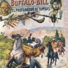Libros antiguos: AVENTURAS EXTRAORDINARIAS DE BUFFALO BILL. EL PROFANADOR DE TUMBAS. Lote 174501850
