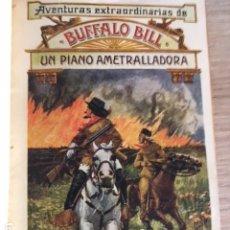Libros antiguos: AVENTURAS EXTRAORDINARIAS DE BUFFALO BILL. UN PIANO AMETRALLADORA.. Lote 174502470