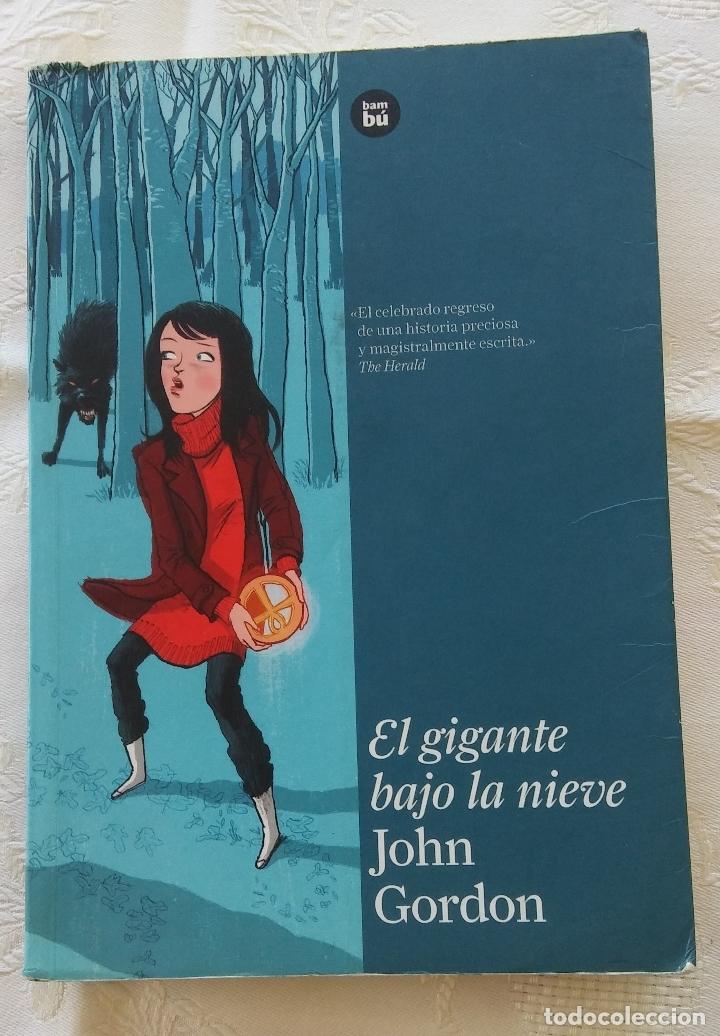 EL GIGANTE BAJO LA NIEVE - JOHN GORDON - EDITORIAL BAMBU (Libros Antiguos, Raros y Curiosos - Literatura Infantil y Juvenil - Novela)