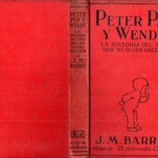 Libros antiguos: J. M. BARRIE : PETER PAN Y WENDY - EDITORIAL JUVENTUD, 1925 - PRIMERA EDICIÓN ESPAÑOLA. Lote 175397468