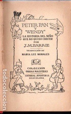 Libros antiguos: J. M. BARRIE : PETER PAN Y WENDY - EDITORIAL JUVENTUD, 1925 - PRIMERA EDICIÓN ESPAÑOLA - Foto 3 - 175397468