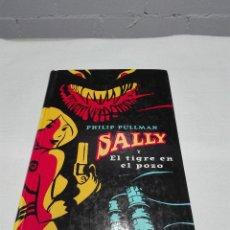 Libros antiguos: SALLY Y EL TIGRE EN EL POZO, PHILLIP PULLMAN, ED. UMBRIEL. Lote 175517564
