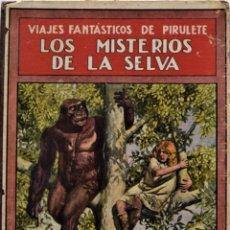 Libros antiguos: LOS MISTERIOS DE LA SELVA, VIAJES FANTÁSTICOS DE PIRULETE - FEDERICO TRUJILLO - RAMÓN SOPENA 1922. Lote 176906075