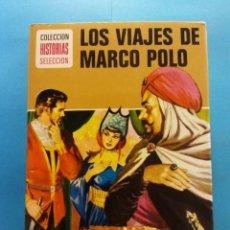 Libros antiguos: LOS VIAJES DE MARCO POLO. COLECCION HISTORIAS SELECCION. ED. BRUGUERA S.A. Lote 178125485