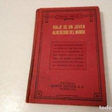 Libros antiguos: SAMUEL SMILES. VIAJE DE UN JOVEN ALREDEDOR DEL MUNDO.. Lote 178158744