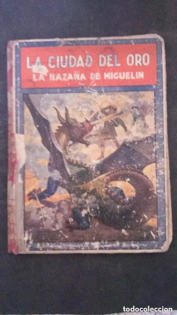 LA CIUDAD DEL ORO (LA HAZAÑA DE MIGUELÍN)-FEDERICO TRUJILLO-(EDITORIAL RAMÓN SOPENA-1934) (Libros Antiguos, Raros y Curiosos - Literatura Infantil y Juvenil - Novela)