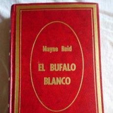 Libros antiguos: EL BUFALO BLANCO DEL CAPITAN MAYNE REID. Lote 178926422