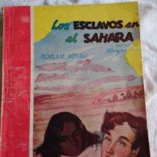 Libros antiguos: LOS ESCLAVOS DEL SAHARA, CAPITAN MAYNE REID. Lote 178927493