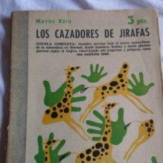Libros antiguos: LOS CAZADORES DE JIRAFAS, CAPITAN MAYNE REDI. Lote 178927995