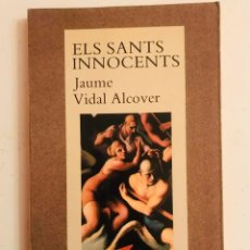 Libros antiguos: JAUME VIDAL ALCOVER - ELS SANTS INNOCENTS. Lote 179007545