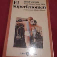 Libros antiguos: EL SUPERFONÒMEN – ORIOL VERGÉS ED. LAIA MAIG 1985. Lote 179067046