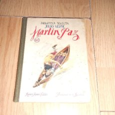 Libros antiguos: MARTIN PAZ - JULIO VERNE - BIBLIOTECA SELECTA RAMON SOPENA 1927. Lote 179157997