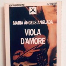 Libros antiguos: MARIA ÀNGELS ANGLADA - VIOLA D'AMORE. Lote 179524285
