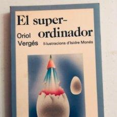 Libros antiguos: ORIOL VERGES - SUPERVICARI VERSUS SUPERBANQUER/EL SUPER ORDINADOR. Lote 179526058