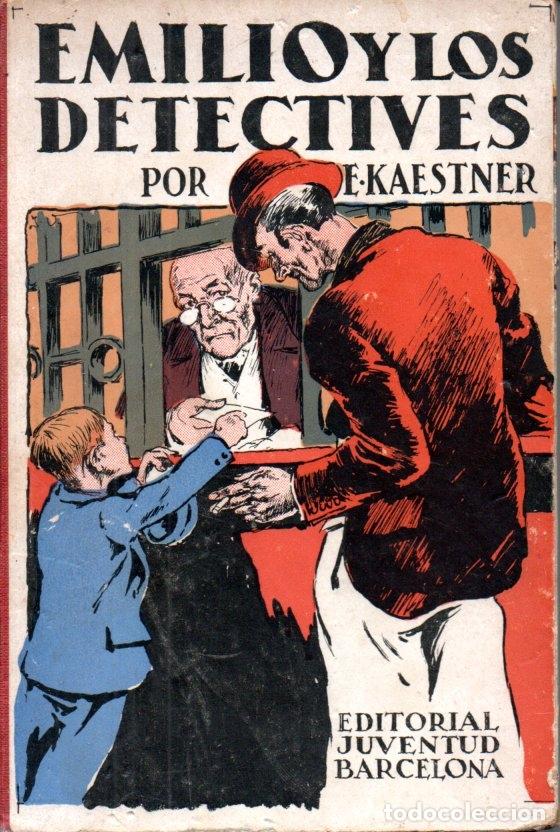 KAESTNER . EMILIO Y LOS DETECTIVES :(CENIT, 1931) PRIMERA EDICIÓN (Libros Antiguos, Raros y Curiosos - Literatura Infantil y Juvenil - Novela)