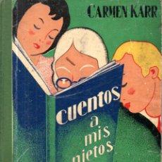 Libros antiguos: CARMEN KARR . CUENTOS A MIS NIETOS :(H. DE S. RODRÍGUEZ, BURGOS, 1932) PRIMERA EDICIÓN. Lote 180246042