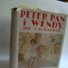 Libros antiguos: J. M. BARRIE - PETER PAN I WENDY (JOVENTUT, 1935). CATALÀ TRAD. MARIÀ MANENT. MABEL LUCIE ATTWELL.. Lote 180320056