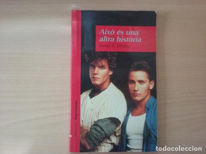 Libros antiguos: AIXÒ ÉS UNA ALTRA HISTÒRIA - SUSAN E. HINTON (ED. ALFAGUARA) - Foto 2 - 218658395