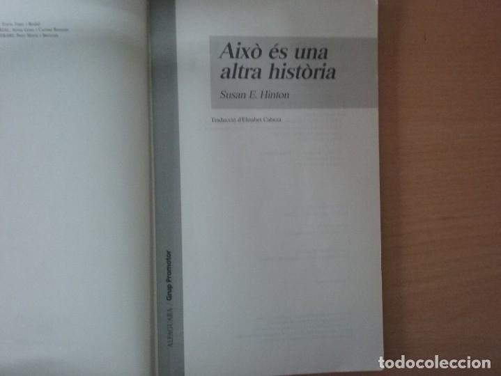 Libros antiguos: AIXÒ ÉS UNA ALTRA HISTÒRIA - SUSAN E. HINTON (ED. ALFAGUARA) - Foto 3 - 218658395