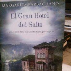 Livros antigos: EL GRAN HOTEL DEL SALTO, MARGARITA BARBÁCHANO, EDITORIAL B.. Lote 181598961