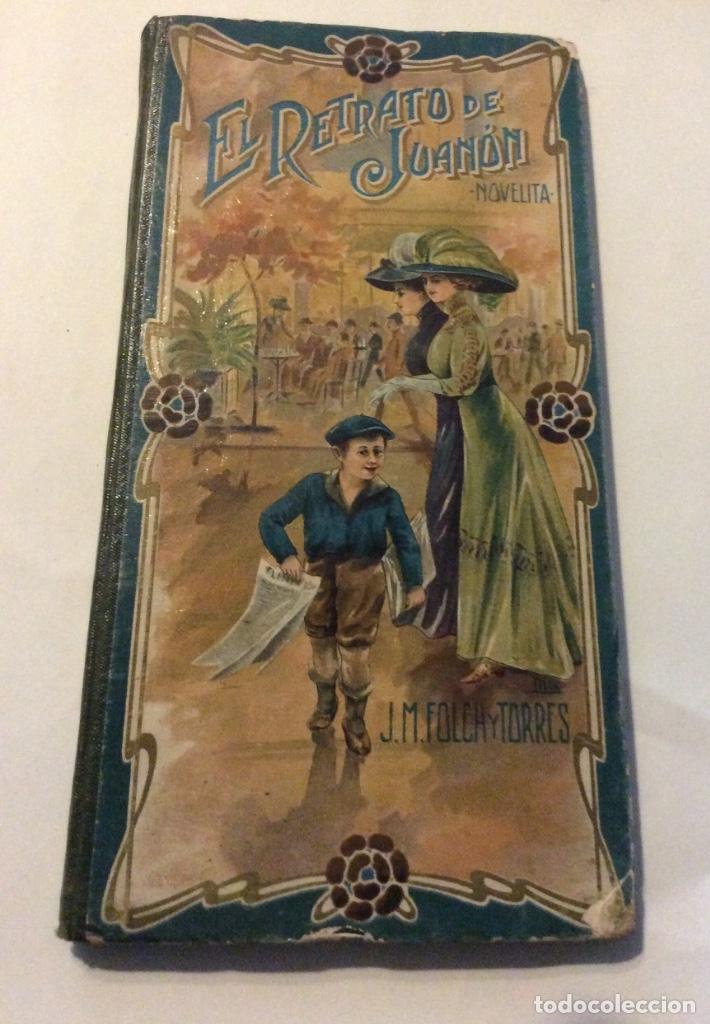 EL RETRATO DE JUANÓN : NOVELITA. (BIBLIOTECA EMILIA) - FOLCH Y TORRES J M- BARCELONA 1910 (Libros Antiguos, Raros y Curiosos - Literatura Infantil y Juvenil - Novela)