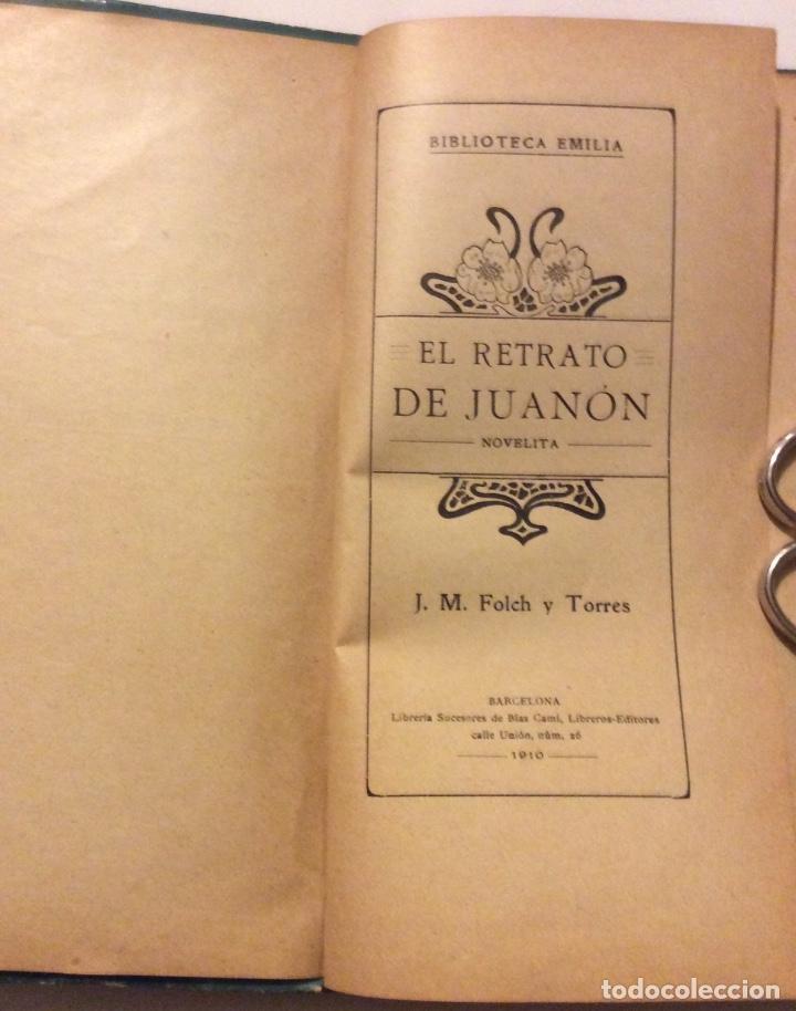 Libros antiguos: El Retrato de Juanón : novelita. (Biblioteca Emilia) - Folch y Torres J M- Barcelona 1910 - Foto 3 - 182009142