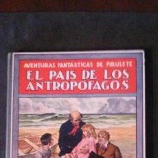 Libros antiguos: EL PAÍS DE LOS ANTROPÓFAGOS-AVENTURAS FANTÁSTICAS DE PIRULETE-FEDERICO TRUJILLO-(RAMON SOPENA, 1922). Lote 183081951