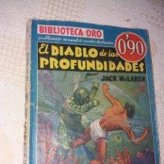 Libros antiguos: BIBLIOTECA ORO.NOVELA EL DIABLO DE LAS PROFUNDIDADES.AÑO 1936. Lote 183950982