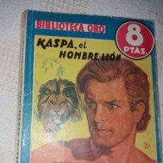 Libros antiguos: BIBLIOTECA ORO AZUL NUMERO 222.KASPA,EL HOMBRE LEON.EDICION 1947. Lote 183951468