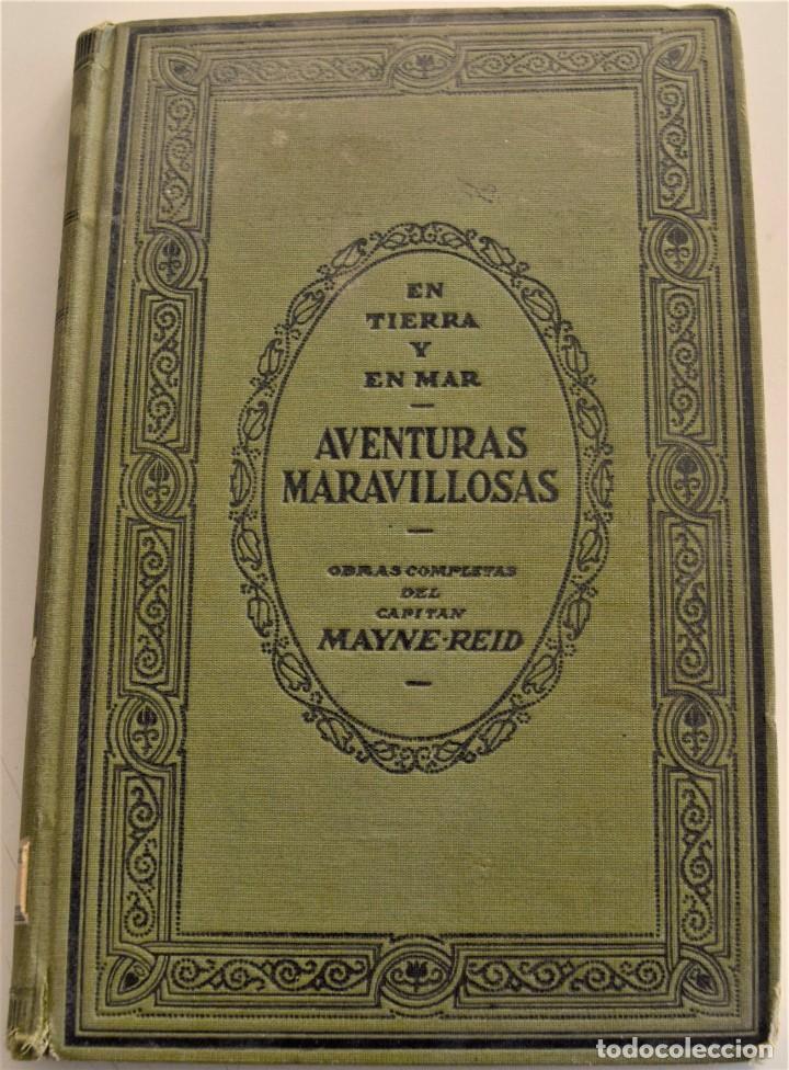 EN TIERRA Y EN MAR, AVENTURAS MARAVILLOSAS - OBRAS COMPLETAS DEL CAPITÁN MAYNE-REID - TOMO V (Libros Antiguos, Raros y Curiosos - Literatura Infantil y Juvenil - Novela)