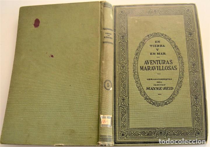 Libros antiguos: EN TIERRA Y EN MAR, AVENTURAS MARAVILLOSAS - OBRAS COMPLETAS DEL CAPITÁN MAYNE-REID - TOMO V - Foto 2 - 184021237