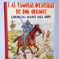 Libros antiguos: LAS FAMOSAS AVENTURAS DE DON QUIJOTE. EDICIÓN DEL QUIJOTE PARA NIÑOS. Lote 184485957