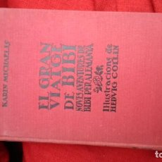 Libros antiguos: EL GRAN VIATGE DE BIBÍ DE KARIN MICHAELS -EN CATALÁN- PROFUSAMENTE ILUSTRADO POR SÓLO VEINTE EUROS. Lote 186083655