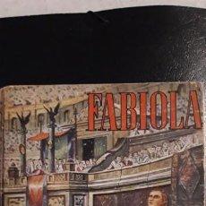 Libros antiguos: 1 LIBRO DE ** FABIOLA . CARDENAL WISEMAN ** 1946 APOSTOLADO DE LA PRENSA . Lote 186145697