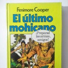 Libros antiguos: EL ULTIMO MOHICANO DE FENIMORE COOPER - ILUST. JOSE GARCIA PIZARRO. Lote 186210218