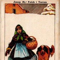 Libros antiguos: JOSEP Mª FOLCH I TORRES : LA CABANA DEL LLENYATAIRE (ELZEVIRIANA CAMÍ, 1924). Lote 187316246