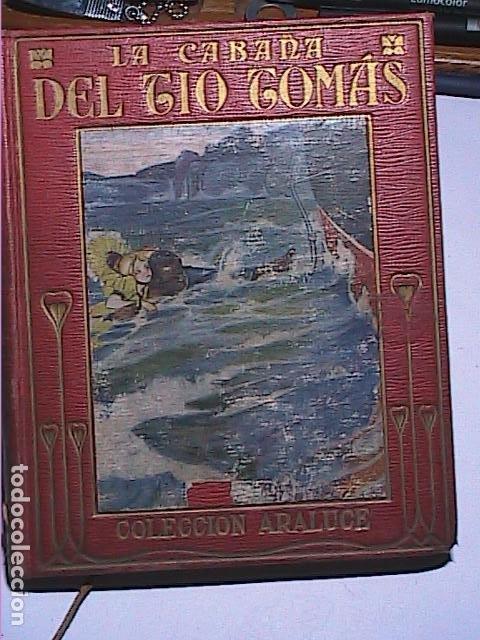 LA CABAÑA DEL TÍO TOMÁS.1914.ENRIQUETA BEECHER STOWE. EDITORIAL ARALUCE. BARCELONA. (Libros Antiguos, Raros y Curiosos - Literatura Infantil y Juvenil - Novela)