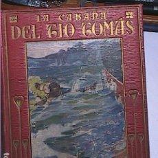 Libros antiguos: LA CABAÑA DEL TÍO TOMÁS.1914.ENRIQUETA BEECHER STOWE. EDITORIAL ARALUCE. BARCELONA.. Lote 188843906