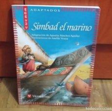 Libros antiguos: SIMBAD EL MARINO ADAPTACIÓN AGUSTIN SANCHEZ AGUILAR CUCAÑA ADAPTADOS EDITORIAL VICENS VIVES. Lote 189164413