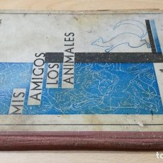 Libros antiguos: MIS AMIGOS LOS ANIMALES - CONCEPCION S AMOR - 1934 GRAFICA PREDILECTA CORNELLA / M102. Lote 189460570