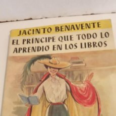 Libros antiguos: LIBROS- EL PRINCIPE QUE LO APRENDIO TODO DE LOS LIBROS- DE JACINTO BENAVENTE. Lote 190540430