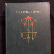 Libros antiguos: THE GORILLA HUNTERS BY R. M. BALLANTYNE. LONDON. BLACKIE & SON. 1915 H. GLASGOW SCHOOL.. Lote 190708048