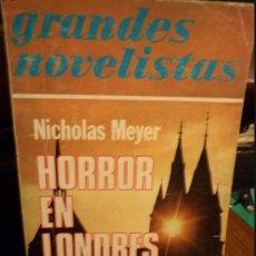 Libros antiguos: HORROR EN LONDRES - NICHOLAS MEYER.. Lote 190863901