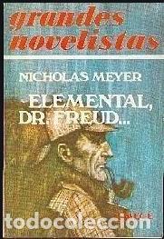 ELEMENTAL DR, FREUD - NICHOLAS MEYER. (Libros Antiguos, Raros y Curiosos - Literatura Infantil y Juvenil - Novela)